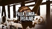 Palla lunga e pedalare