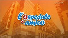 OSPEDALE PER AMICO, puntata del 27/05/2019