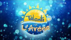 TALENTI NE L'ARENA, puntata del 08/08/2019