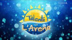 TALENTI NE L'ARENA, puntata del 29/08/2019
