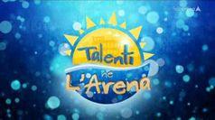 TALENTI NE L'ARENA, puntata del 05/09/2019