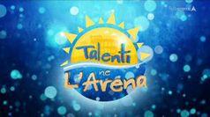TALENTI NE L'ARENA, puntata del 12/09/2019
