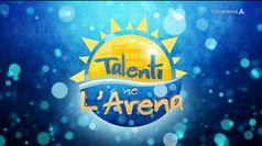 TALENTI NE L'ARENA, puntata del 08/09/2020