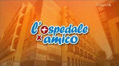 OSPEDALE PER AMICO, puntata del 16/09/2020