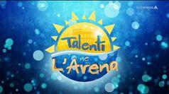 TALENTI NE L'ARENA, puntata del 22/09/2020