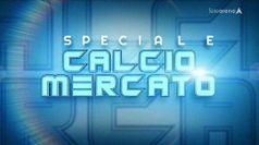 SPECIALE CALCIO MERCATO del 30/08/2021